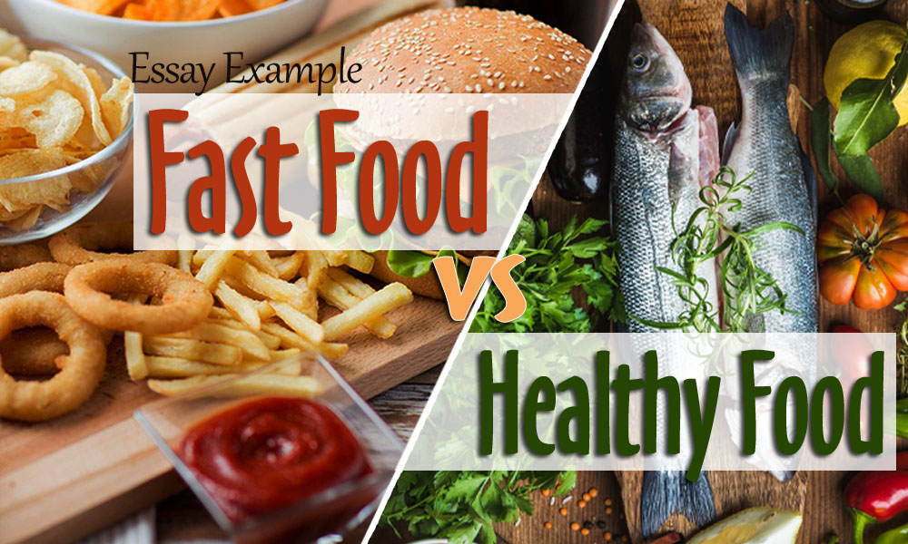 essay example fast food vs healthy food essay mania